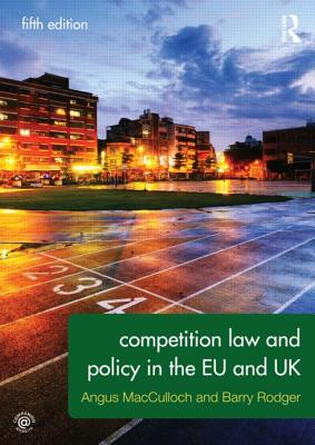 Competition Law and Policy in the Eu and Uk By Macculloch, Angus/ Rodger, Barry