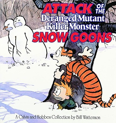 Attack of the Deranged Mutant Killer Monster Snow Goons By Watterson, Bill